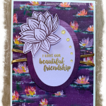 Friendship card with water lilies featuring Stampin Up products